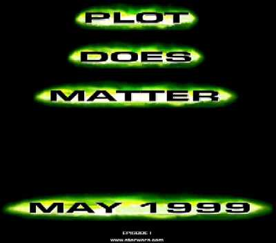 "Movie triva: Lucasfilm didn't like the 1998 Godzilla's tagline of ""Size Does Matter"" as they felt it was an attack on Yoda. After the film was released, Phantom Menace marketing released this... and when Phantom Menace is able to make fun of your movie's plot, you know you screwed up."