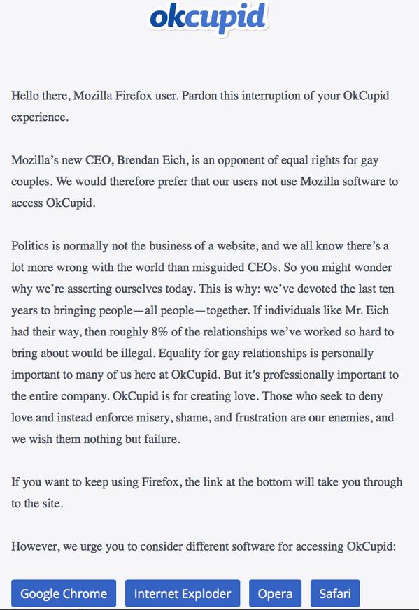 OKCupid's message to people operating on the Firefox browser. The message did not prohibit Firefox users from using the site but informed them of Mr. Eich's past actions.