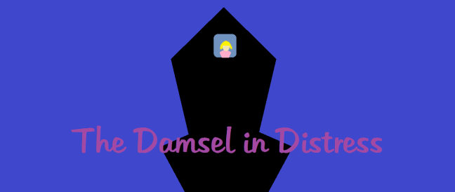 The Damsel in Distress