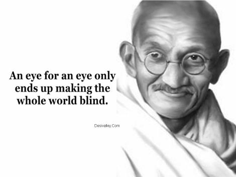 This is a much better Gandhi quote. It is okay to call someone out, but never do it just to make yourself feel better. I took no joy in any of the conversations I had with Sinda close to and after the breakup, and it made me cry to confront her... but doing the right thing is always important.