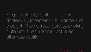 thought-reality-guilt-truth-anger-regret-amyjalapeno